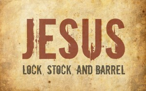 jesus-lock-stock-barrel